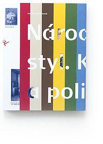 Národní styl, katalog výstavy, VŠUP – Praha – ČR, 2013