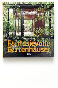 Fantasievolle Gartenhauser, kniha, Německo, 2013