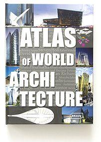 ATLAS OF WORLD ARCHITECTURE, kniha, Braun – Švýcarsko, 2013
